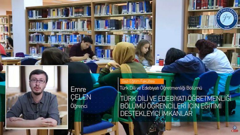 Gazi Üniversitesi Türk Dili ve Edebiyatı Öğretmenliği Bölümü Tanıtımı
